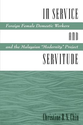 In Service and Servitude By Chin, Christine B. N.