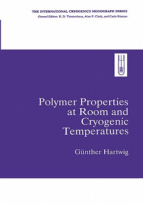 Polymer Properties at Room and Cryogenic Temperatures By Hartwig, Gunther